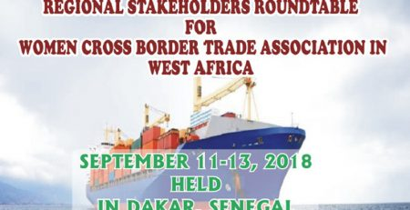 September 2018, Regional Stakeholders Roundtable for Women Cross Border Trade Association in West Africa